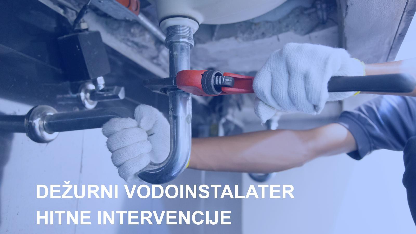 dezurni vodoinstalater za hitne intervencije